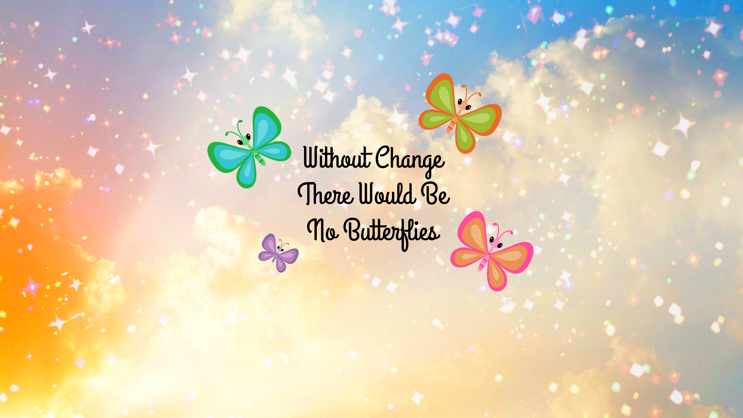 without-change-there-would-be-no-butterlies